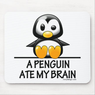 A Penguin Ate My Brain Mouse Pad