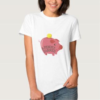 A Penny Earned T Shirt