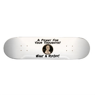 A Penny For Your Thoughts Skateboard