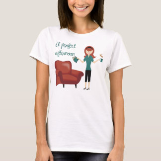 A Perfect Afternoon T-Shirt