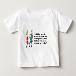 A perfect description of middle age baby T-Shirt