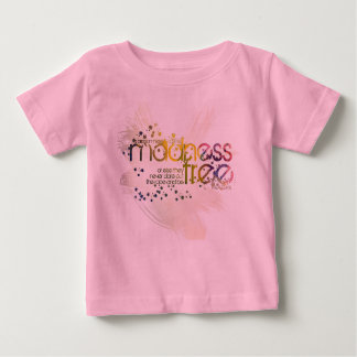 a person needs a little madness, or else ... shirt