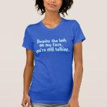 A pesar de la mirada en mi cara camisetas