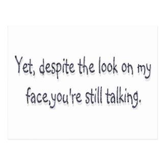 A pesar de la mirada en mi cara usted todavía est tarjetas postales