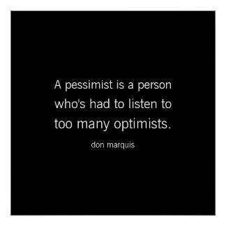 A Pessimist is a Person Color Choice Funny Quote Poster