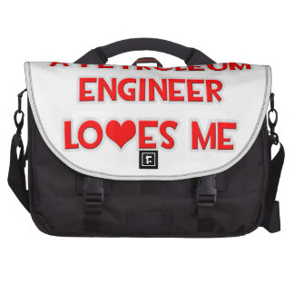 A Petroleum Engineer Loves Me Laptop Bags