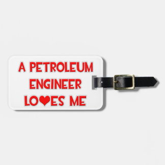 A Petroleum Engineer Loves Me Tag For Luggage