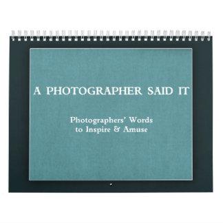 A Photographer Said It Calendar