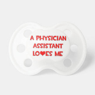 A Physician Assistant Loves Me Baby Pacifier