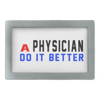 A Physician Do It Better Belt Buckle