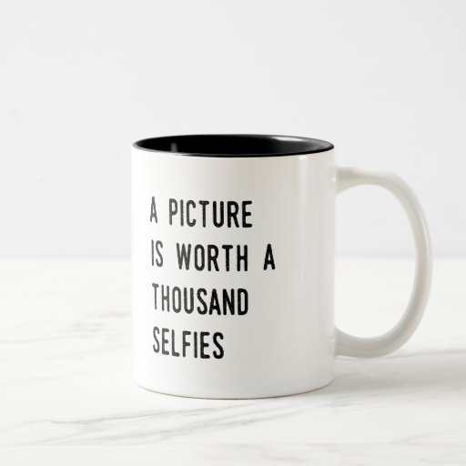 A Picture is Worth a Thousand Selfies Two-Tone Coffee Mug