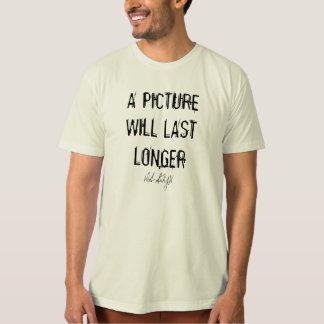 A PICTURE WILL LAST LONGER, DA STYX T-SHIRT