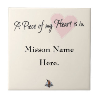 """A Piece of My Heart is in..."" Custom LDS tile"