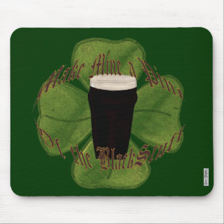 A Pint of the Black Stuff Mouse Pad