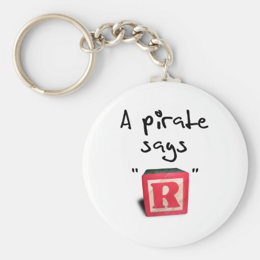 """A Pirate Says """"R"""" Keychains"""