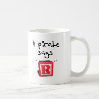 "A Pirate Says ""R"" Coffee Mugs"