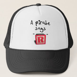 """A Pirate Says """"R"""" Trucker Hat"""