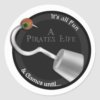 A Pirates Life for me Classic Round Sticker