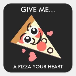 A Pizza Your Heart Square Sticker