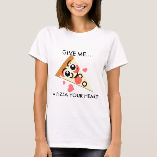 A Pizza Your Heart T-Shirt