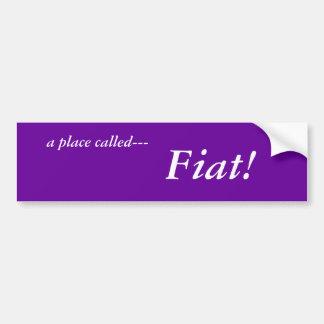 A place called Fiat Bumper Sticker