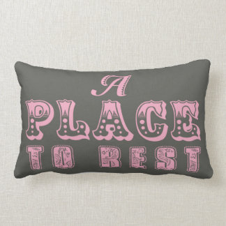 A Place to rest throw pillow in pink and mocha