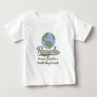 A Planet Is A Terrible Thing To Waste Infant Tee