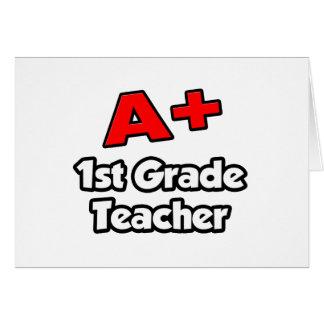 A Plus 1st Grade Teacher Greeting Card