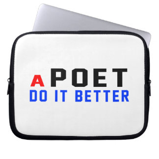 A Poet Do It Better Laptop Computer Sleeves