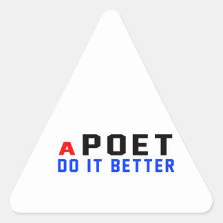 A Poet Do It Better Triangle Sticker