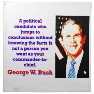 A Political Candidate Who Jumps - G W Bush Cloth Napkin