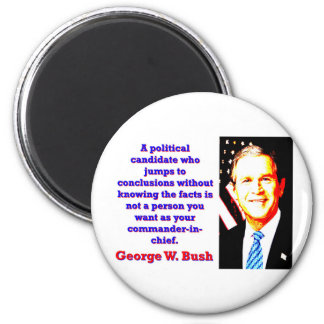 A Political Candidate Who Jumps - G W Bush Magnet