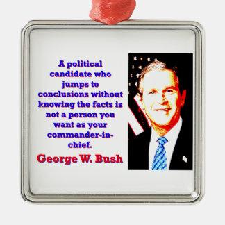A Political Candidate Who Jumps - G W Bush Metal Ornament
