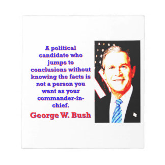 A Political Candidate Who Jumps - G W Bush Notepad