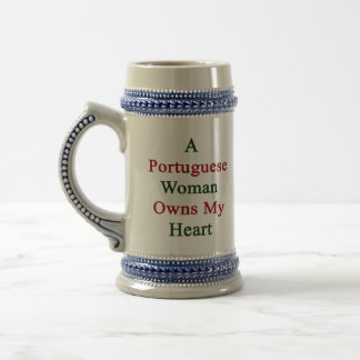 A Portuguese Woman Owns My Heart 18 Oz Beer Stein