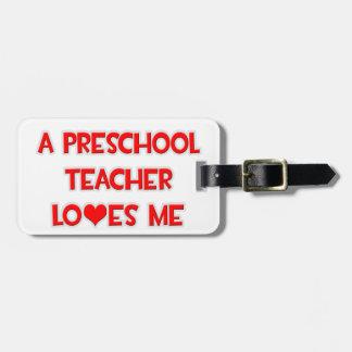 A Preschool Teacher Loves Me Bag Tag