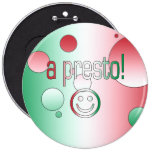 A Presto! Italy Flag Colors Pop Art Pinback Buttons