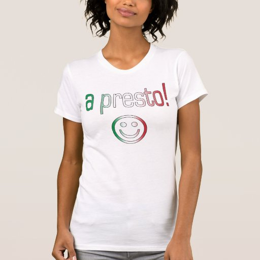 A Presto! Italy Flag Colors T Shirts