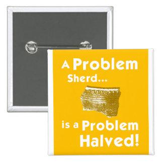 A Problem Sherd Badge Button