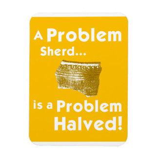 A Problem Sherd Fridge Magnet