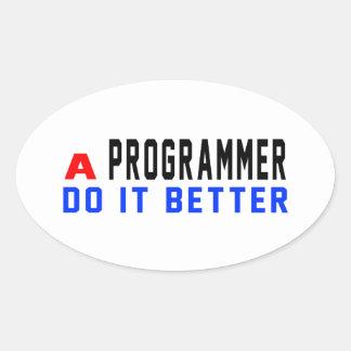 A Programmer Do It Better Oval Sticker