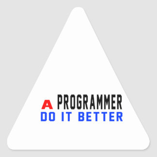 A Programmer Do It Better Triangle Sticker