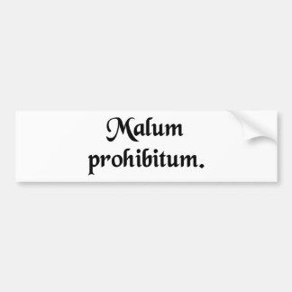 A prohibited wrong. car bumper sticker