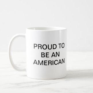 A PROUD AMERICAN! COFFEE MUG