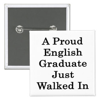 A Proud English Graduate Just Walked In Button