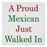 A Proud Mexican Just Walked In Print