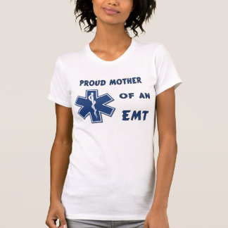 A Proud Mom Of An EMT Shirts
