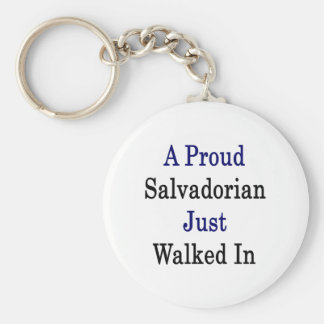 A Proud Salvadorian Just Walked In Basic Round Button Keychain