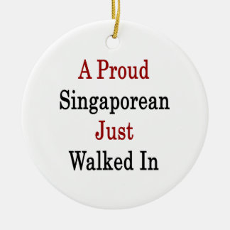 A Proud Singaporean Just Walked In Christmas Ornament