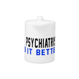 A Psychiatrist Do It Better